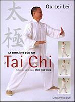 Le Taichi – La simplicité d'un art, par Qu lei lei, Editions le Courrier du livre