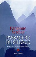Passagère du silence. Dix ans d'initiation en Chine, par Fabienne Verdier, Editions Albin Michel