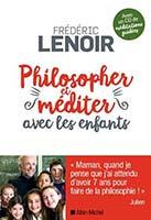 Philosopher et méditer avec les enfants – (livre avec CD), par Frédéric Lenoir, Editions Albin Michel