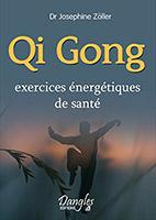 Qigong : exercices de santé, par Joséphine Zöller, Editions Dangles