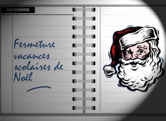 Fermeture vacances Noël
